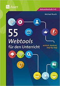 Bücher über Feedback und Medien: Michael-Busch-2017_55-Webtools-Unterricht_Edkimo-Literatur-Buch-Evaluation-Feedback-Schule-Unterricht